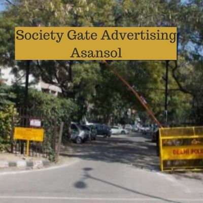 Society Gate Ad Company in Asansol, Dhayal Complex Gate Advertising in Asansol