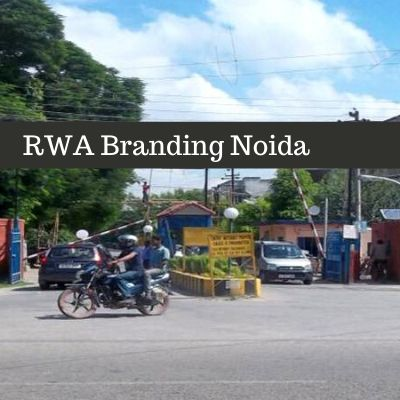 RWA Branding agency in Noida Sector 41 Noida, RWA Society Gate Apartments Ad Agency Noida