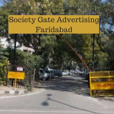 RWA Advertising options in RWA Sector 23 Faridabad, Society Gate Ad company in Faridabad