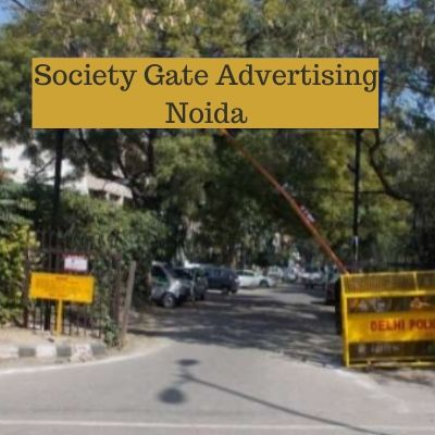 How to advertise in Sector 61 Royal Garden Estate Apartments Gate? RWA Apartment Advertising Agency in Noida