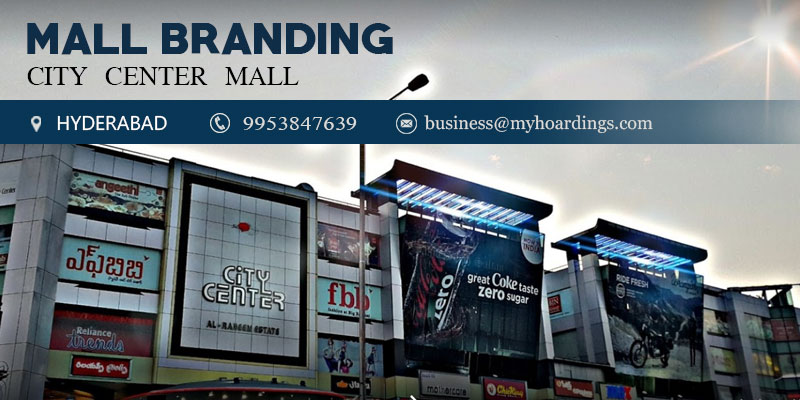 Mall Media in Hyderabad,Advertising in City Center Mall. How much it cost to do Mall branding in Hyderabad?