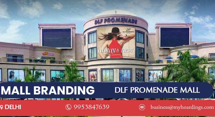 Mall Advertising in Delhi,Advertising in DLF Promenade Mall. Contact for BEST rates of ambient branding services in New Delhi. Hoardings Media Advertising