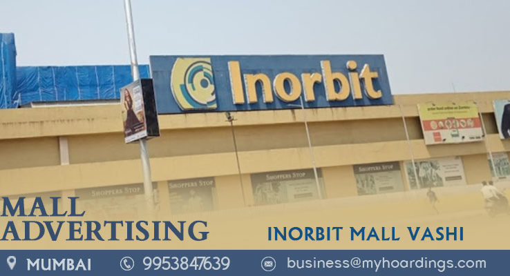 Shopping Mall Branding in Mumbai,Advertising in Inorbit Mall Vashi. Mumbai mall advertising