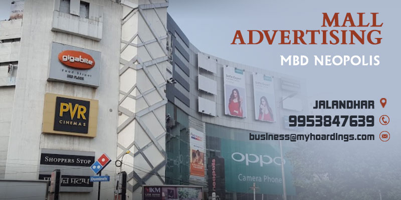 Mall Media in Jalandhar,Advertising in MBD Neopolis Jalandhar. Shopping Mall Ads,Jalandhar Mall Branding.