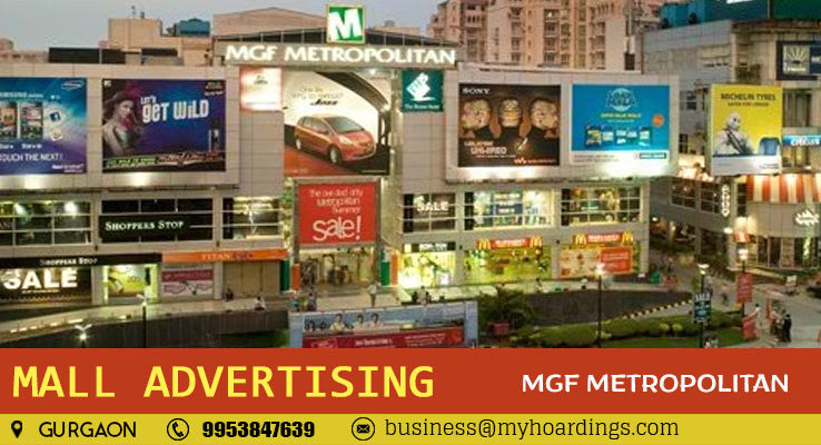 Shopping Mall Media in Gurgaon,Branding in MGF Metropolitan. How much it cost to do Mall branding in Gurugram? Gurgaon Mall advertising company.