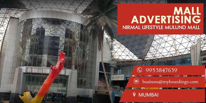 Shopping Mall Advertising in Mumbai,Branding in Nirmal Lifestyle Mulund Mall.What is Non traditional advertising options in Mumbai