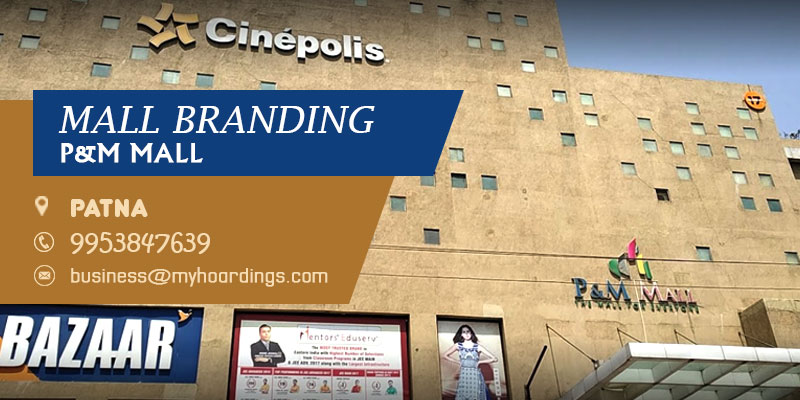 Mall Branding in Patna,Branding in P&M Mall. Mall Advertising in Patna  