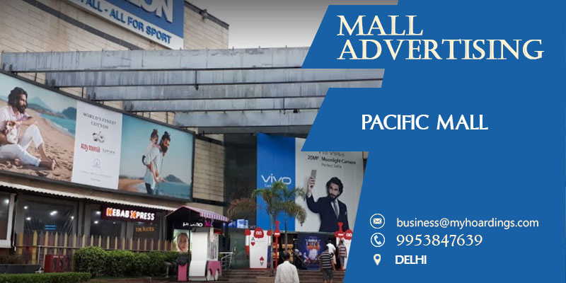 Shopping Mall Advertising in Delhi,Branding in Pacific Mall. Cinema and Mall Advertising in Delhi. BEST rates for ambient media in New Delhi