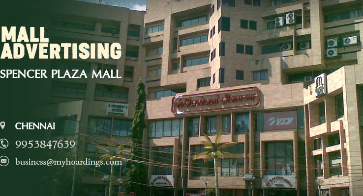 Shopping Mall Media in Chennai,Branding in Spencer Plaza Mall. BEST rates for Ambience branding