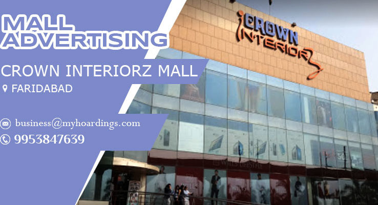 Advertisement in Crown Interiorz Mall Faridabad,Branding in Faridabad Malls
