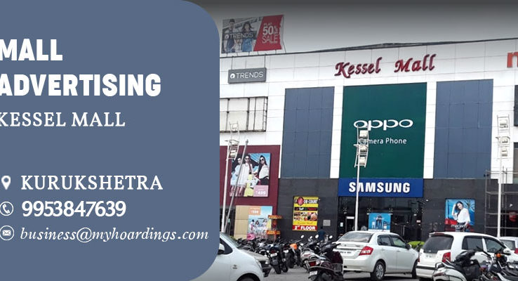 Shopping Mall Advertising in Kurukshetra,Branding in Kessel Mall.