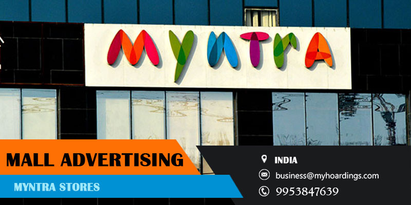 Shopping Mall Branding in Myntra Stores. Mall advertising with Myntra Stores. How Myntra Stores can help you for Ambient advertising in India?