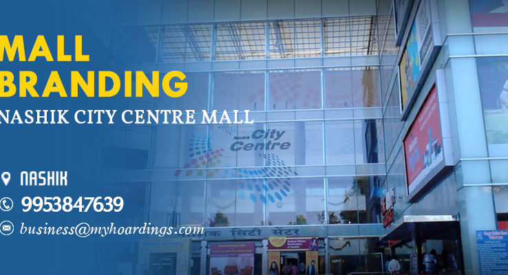 Advertising in Nashik City Centre Mall.Types of advertising options in Indian Malls?BEST agency for mall media activation.