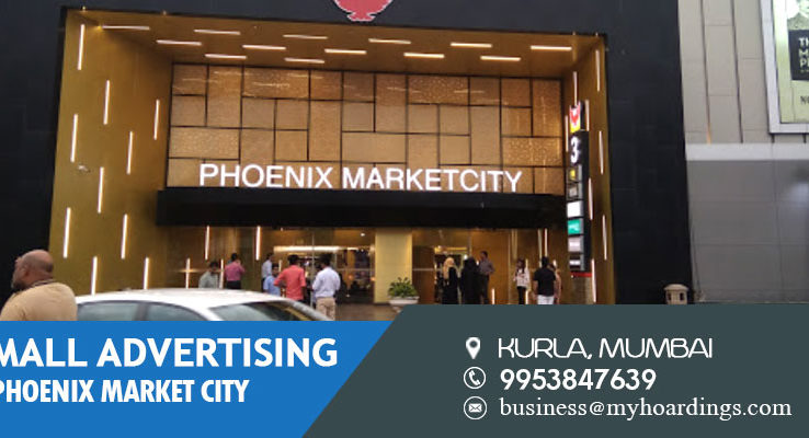 Shopping Mall Media in Mumbai,Mall Advertising in Phoenix Market City, Kurla. Mall branding cost in Mumbai.Events in Mumbai Malls.