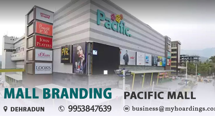 Shopping Mall Media in Dehradun,Branding in Pacific Mall.Mall Advertising in Dehradun.Mall Media in India. What is Mall branding