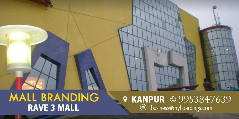 Mall Branding in Kanpur,Branding in Rave 3 Mall. Contact for Ambience branding and outdoor advertising options in Kanpur