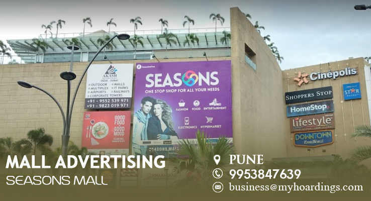 Mall Branding in Pune,Mall Advertising in Seasons Mall. How much it cost to do Mall advertising
