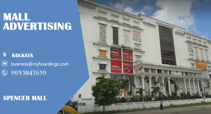Shopping Mall Branding in Kolkata,Branding in Spencer.Contact MyHoardings for Mall Advertising Agency,Cinema advertising in Kolkata