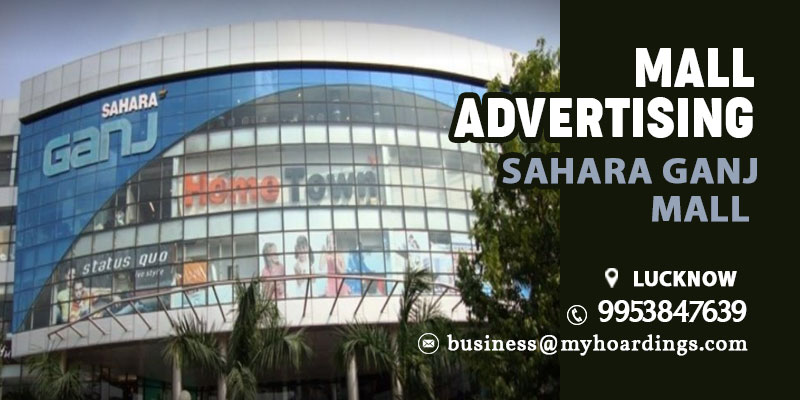 Shopping Mall Branding in Lucknow,Advertising in Sahara Ganj Mall.Is Mall advertising costly in Lucknow