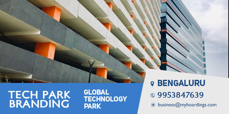 IT Park branding in Bangalore.Office space advertising in Global Technology Park,Bengaluru.Facade ads in Bengaluru.