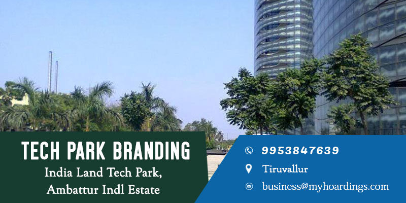 How to advertise in Indian Software company Parks?Tiruvallur Tech park Advertising.BEST agency for Branding in Tiruvallur Corporate parks