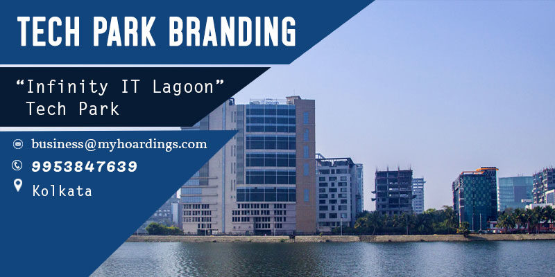 "Branding in ""Infinity IT Lagoon"" Tech Park,Kolkata.Tech park advertising in India.How to advertise in Kolkata Software Parks?"