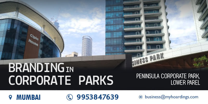"BEST deals for ""Ad Spaces in Mumbai Tech Parks"".Corporate branding in Peninsula Corporate Park Branding.Facade ads in Mumbai."
