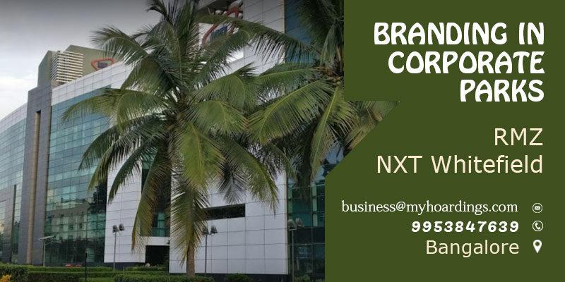 Tech park Branding in Bangalore.Branding in Corporate parks,Advertising in RMZ NXT, Bangalore.Billboard branding in Bengaluru Tech park.