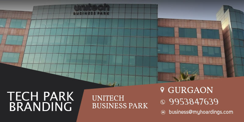 Advertising in Unitech Business Park, Chakkarpur, Gurgaon.Gurugram Office space advertising,IT Tech parks in Gurugram,Branding in Gurgaon Tech parks