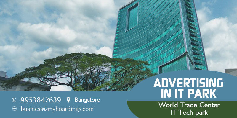 Bengaluru Tech park Advertising.BEST agency for Branding in Bangalore Corporate parks.Contact MyHoardings for Software park advertising services in India