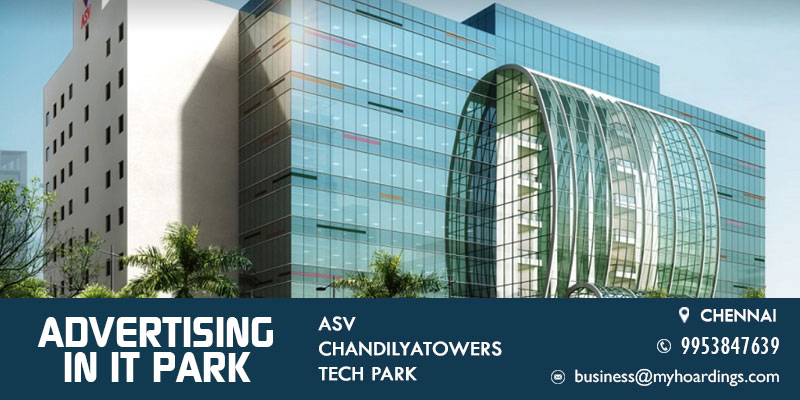 Advertising in ASV ChandilyaTowers Tech park Chennai