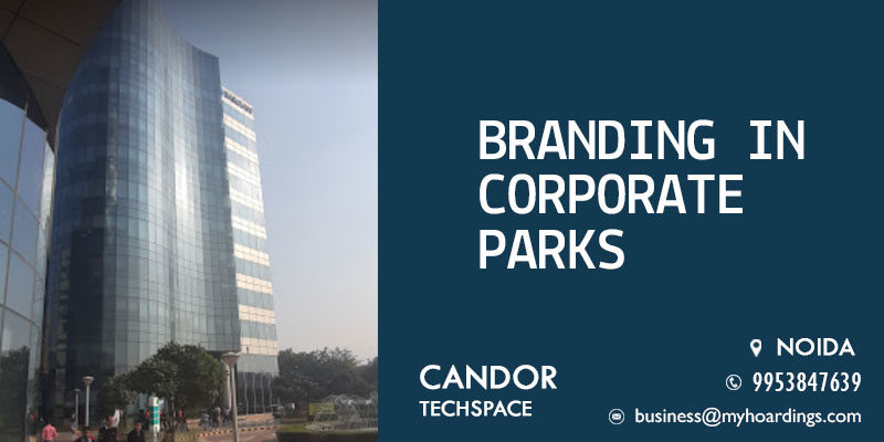 Candor TechSpace Branding,Corporate Office Branding in Candor TechSpace, Sector 62, Noida.Agency for advertising inside Software Tech parks in Noida.