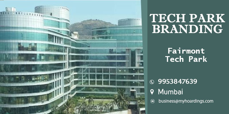 Ad Spaces in Tech Parks. Facade ads Branding in Fairmont Tech Park,Mumbai. Corporate parks Advertising in Mumbai.