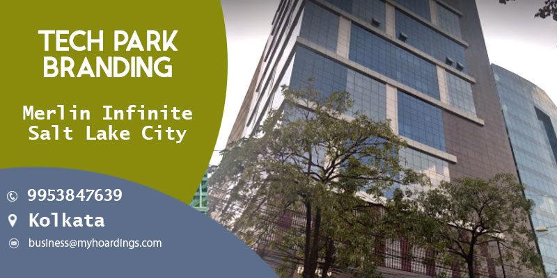 advertising in Merlin Infinite Kolkata,Advertisement Activation in KolkataTech Parks.Hoardings company in Kolkata.