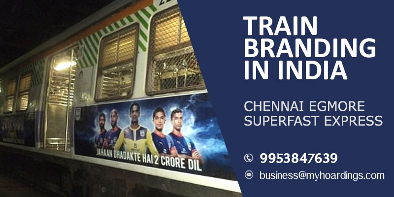 Call MyHoardings at 995384-7639 for Advertising on Chennai Egmore Superfast Express train,Train advertisement services in India