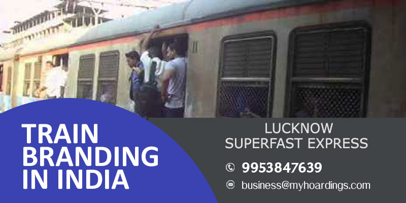 Call MyHoardings at 995384-7639 for Advertising on Lucknow superfast express train,Which agency have train advertising rights?