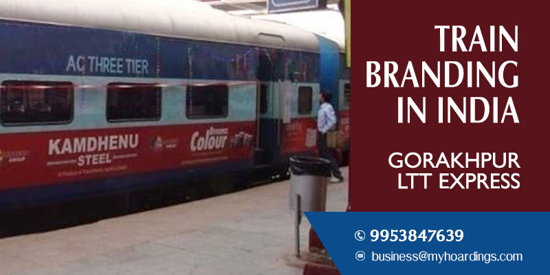 Advertise on Gorakhpur LTT Express train.Branding on trains in Madhya Pradesh,Uttar Pradesh and Maharashtra .