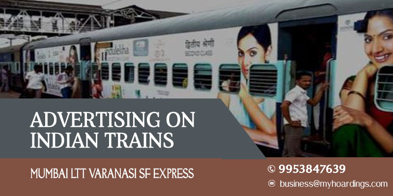 Mumbai LTT Varanasi SF Express Train Branding.Indian Railway platform advertising agency.