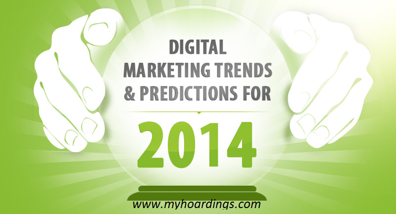 Digital Trends 2014-Myhoardings, Digital marketing Trends, Advertising and marketing