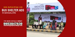 Bus Shelter Advertising in Bengaluru , Bus Shelter Advertising rates in Bengaluru. Dial MyHoardings for best rates to put hoardings on BQS or bus bus stops in Bangalore. BMTC bus stop Ads.